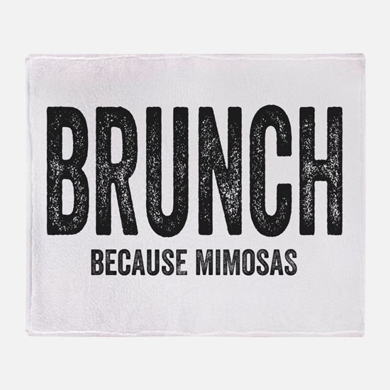 Brunch Because Mimosas Throw Blanket