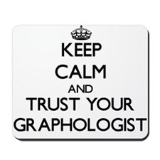 Keep Calm and Trust Your Graphologist Mousepad