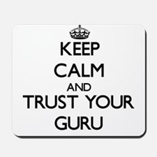 Keep Calm and Trust Your Guru Mousepad