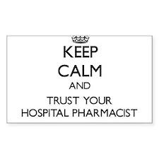 Keep Calm and Trust Your Hospital Pharmacist Stick
