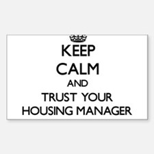 Keep Calm and Trust Your Housing Manager Decal