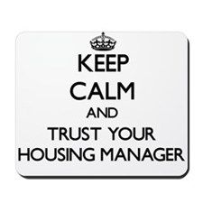 Keep Calm and Trust Your Housing Manager Mousepad