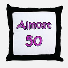 Almost 50 Throw Pillow