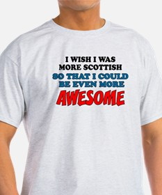 More Scottish More Awesome T-Shirt