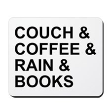Coffee, Couch, Rain & Books Mousepad