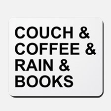 Coffee, Couch, Rain & Books Mousepad