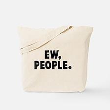 Ew, People. Tote Bag