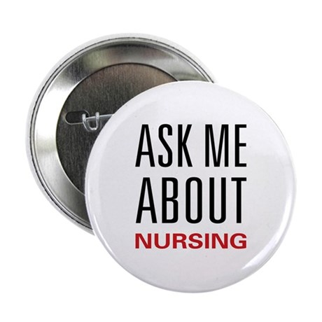 """Ask Me Nursing 2.25"""" Button"""