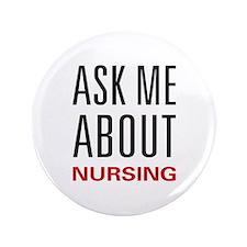 """Ask Me About Nursing 3.5"""" Button"""