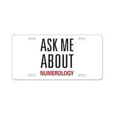 Ask Me About Numerology Aluminum License Plate