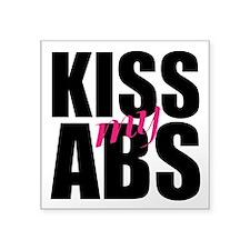 "Kiss My Abs Square Sticker 3"" x 3"""