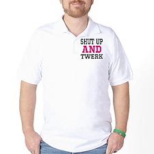 Shut Up And Twerk T-Shirt