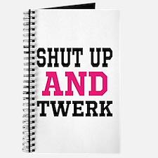 Shut Up And Twerk Journal