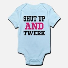 Shut Up And Twerk Infant Bodysuit