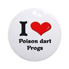 I love poison dart frogs  Ornament (Round)
