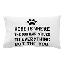 Dog Hair Sticks Pillow Case