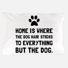 Dog Hair Sticks Pillow Case