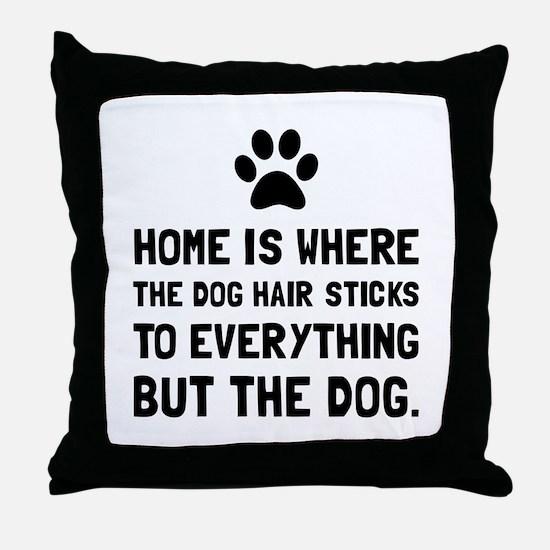 Dog Hair Sticks Throw Pillow