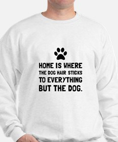 Dog Hair Sticks Sweatshirt