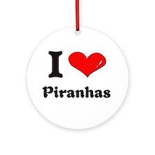 I love piranhas  Ornament (Round)