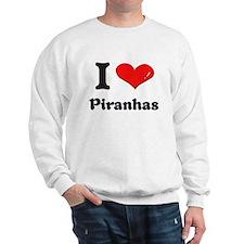 I love piranhas Sweatshirt