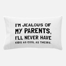 Jealous Of Parents Pillow Case