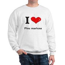I love pine martens Sweatshirt