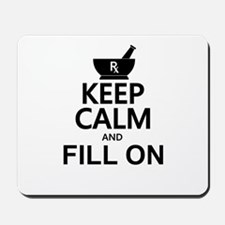 Keep Calm Fill On Mousepad