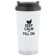 Keep Calm Fill On Travel Mug