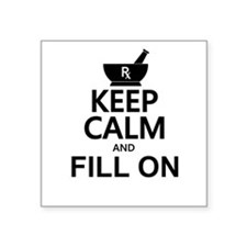 "Keep Calm Fill On Square Sticker 3"" x 3"""
