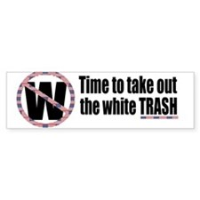 "Anti-Bush ""white trash"" Bumper Bumper Sticker"