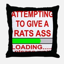 Attempting To Give A Rats Ass Throw Pillow