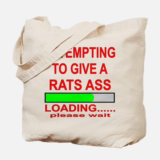 Attempting To Give A Rats Ass Tote Bag