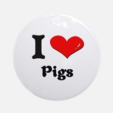 I love pigs  Ornament (Round)