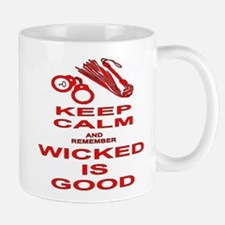 Remember Wicked Is Good Mug