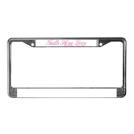 Faith Hope & Love License Plate Frame