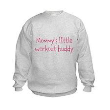 Mommys little workout buddy Sweatshirt