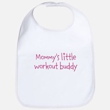 Mommys little workout buddy Bib