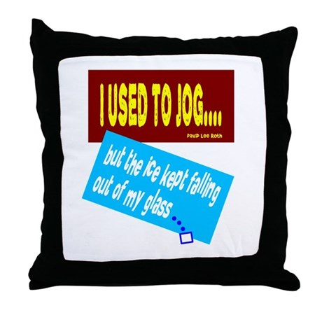 I Used To Jog-David Lee Roth/t-shirt Throw Pillow