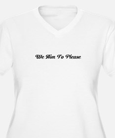 We Aim To Please Plus Size T-Shirt
