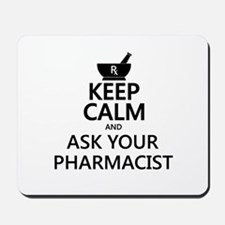 Keep Calm and Ask Your Pharmacist Mousepad