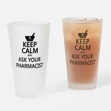 Keep Calm and Ask Your Pharmacist Drinking Glass