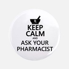 """Keep Calm and Ask Your Pharmacist 3.5"""" Button"""