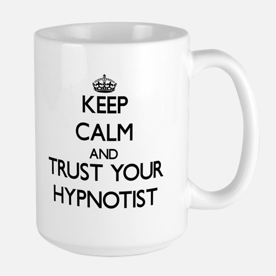 Keep Calm and Trust Your Hypnotist Mugs