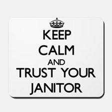Keep Calm and Trust Your Janitor Mousepad