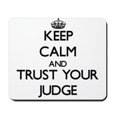 Keep Calm and Trust Your Judge Mousepad