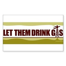 No Fracking - Let Them Drink Gas - Bumper - Color