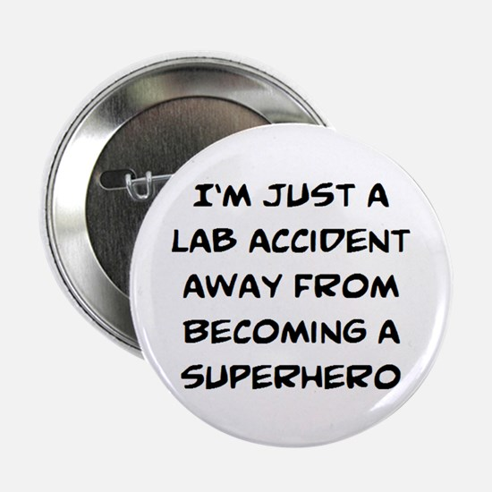 "lab accident 2.25"" Button"