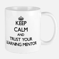 Keep Calm and Trust Your Learning Mentor Mugs