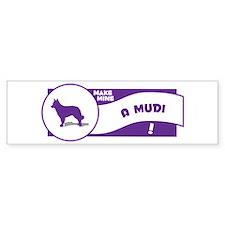 Make Mine Mudi Bumper Bumper Sticker